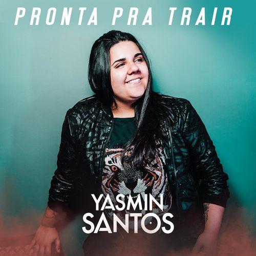 "Yasmin Santos lança ""Pronta Pra Trair"""