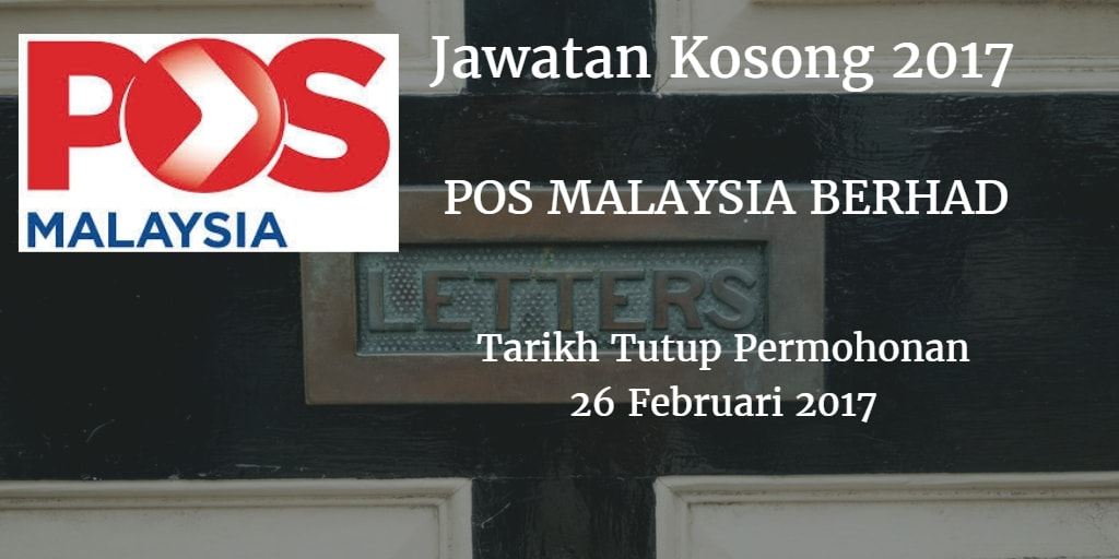 Jawatan Kosong POS MALAYSIA BERHAD 26 Februari 2017