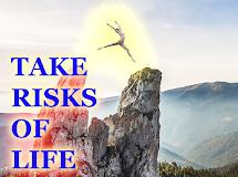 Best Motivational Tips: TAKE RISKS OF LIFE
