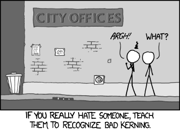 XKCD cartoon with caption If you really hate someone, teach them to recognize bad kerning