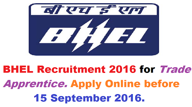 BHEL Recruitment 2016|Bharat Heavy Electricals Limited Ramachandrapuram Hyderabad HPEP Invites Applications from all the eligible candidates for Trade Apprentices |Human Resource Management|Apply online BHEL Recruitment 2016 at www.apprenticeship.gov.in|BHEL invites application for the post of Trade Apprentice. Apply Online before 15 September 2016./2016/09/bhel-bharat-heavy-electicals-limited-hpep-recruitment-2016-apply-online-www-apprenticeship-gov-in.html
