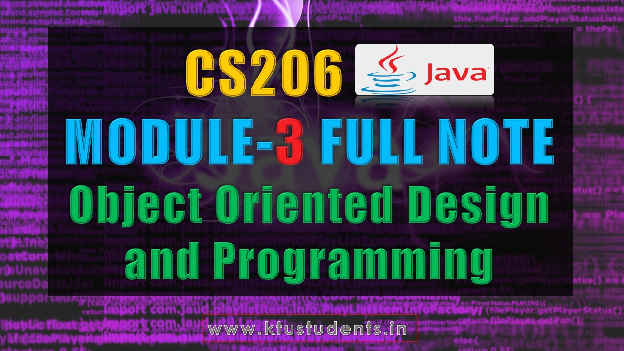 Module 3 Note-CS206 [JAVA] Object Oriented Design and