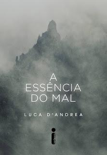 Resultado de imagem para A Essência do Mal de Luca D'Andrea