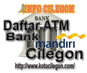 Daftar Lengkap Bank Mandiri Kota Cilegon