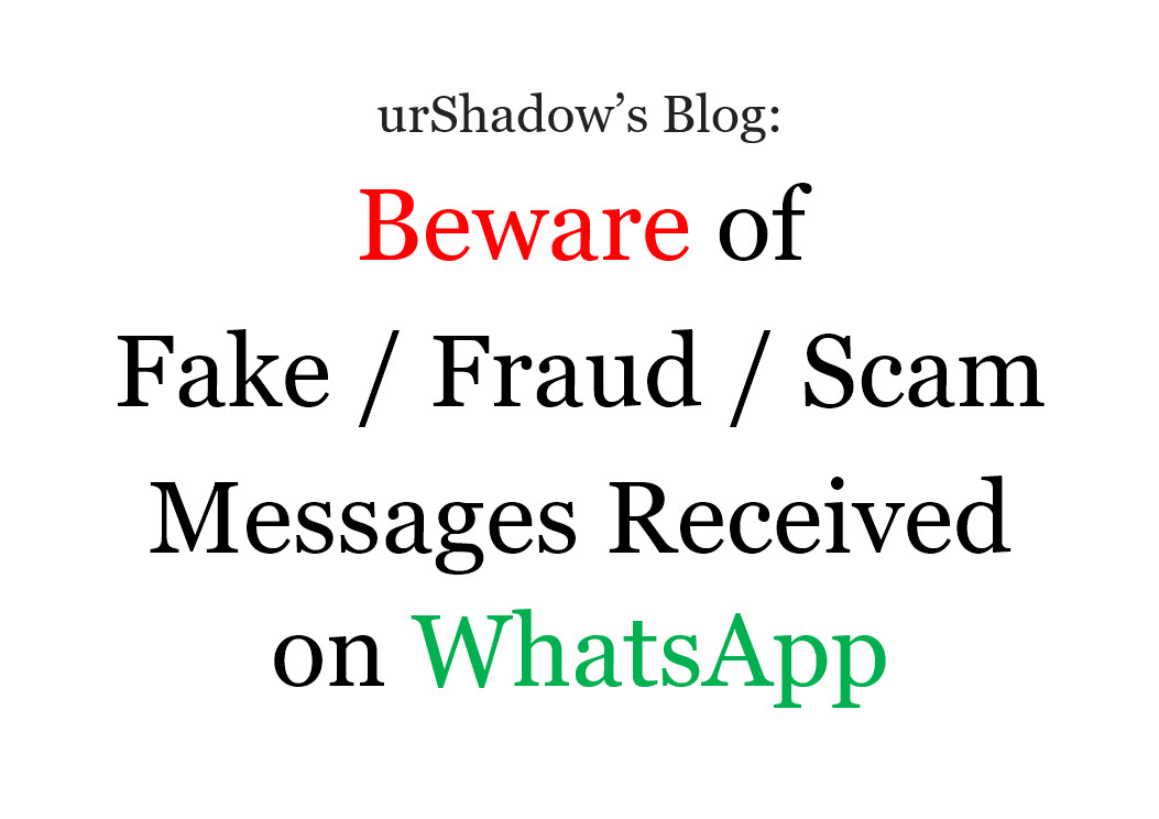 urShadow s Blog  Beware of Fake   Fraud   Scam Messages on WhatsApp 3922833bf