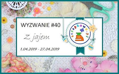 https://infoscrapkowo.blogspot.com/2019/04/wyzwanie-40-z-jajem.html