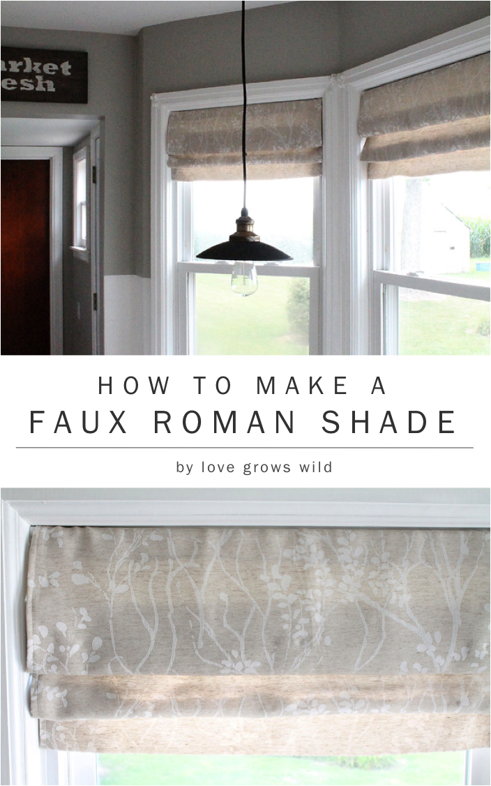Diy Roman Shades Easy How To Make A Faux Roman Shade Love Grows Wild