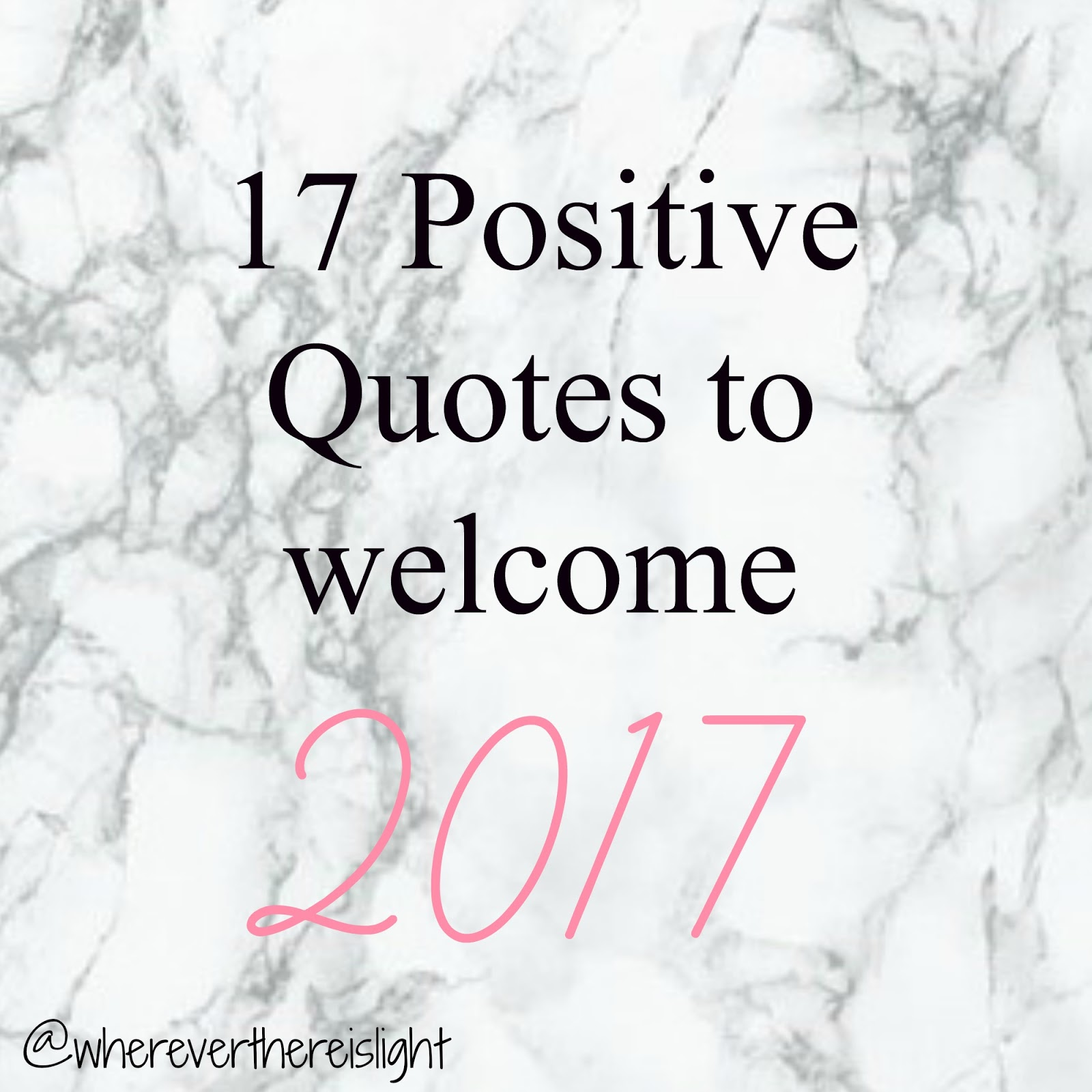 Welcome Quotes 17 Positive Quotes to welcome 2017   Wherever there is Light Welcome Quotes