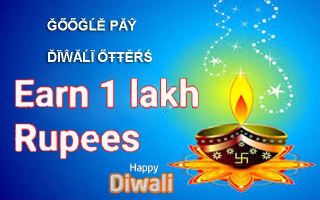 Google Pay Diwali Offer users golden chance to win Rs.100,000 Reward