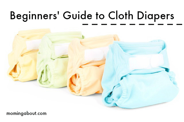 Beginners Guide to Cloth Diapers