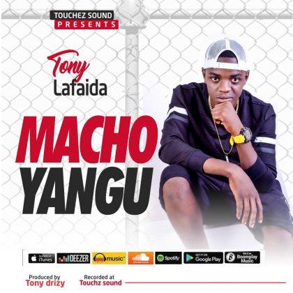 Download Mp3 | Tony Lafaida - Macho Yangu