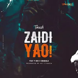 Download Audio | Mr T Touch ft Y Dee x Chadala - Zaidi Yao