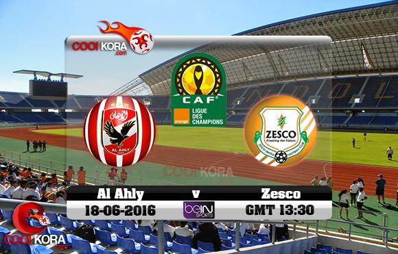 مشاهدة مباراة الأهلي وزيسكو يونايتد اليوم 18-6-2016 دوري أبطال أفريقيا