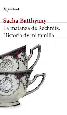 La matanza de Rechnitz. Historia de mi familia - Sacha Batthyany (2017)