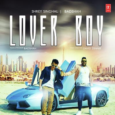 Lover Boy (2016) - Badshah, Shrey Singhal