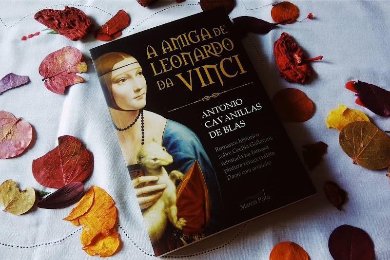 [RESENHA #602] A AMIGA DE LEONARDO DA VINCI - ANTONIO CAVANILLAS DE BLAS