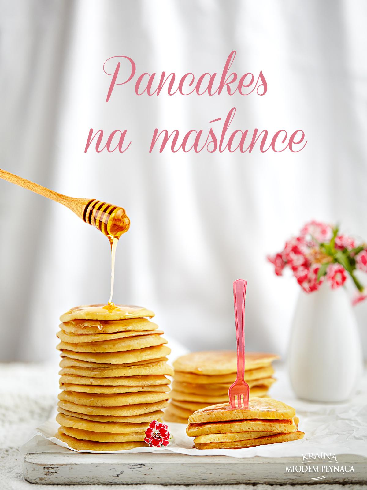 pancakes na maślance, pancakes maślankowe, placki na maślance, placki z maślanki, klasyczne pancakes, amerykańskie pancakes, placki dla dzieci, deser, kraina miodem płynąca