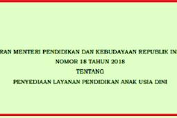 Permendikbud No 18 [Tahun] 2018 (Tentang) PENYEDIAAN LAYANAN Pendidikan ANAK USIA DINI (PAUD)