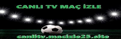 Canlı Tv maç izle - Canlı Tv Bein Sports izle - Canlı Tv Taraftarium24 izle