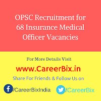 OPSC Recruitment for 68 Insurance Medical Officer Vacancies