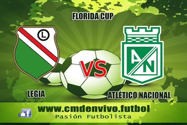 nacional, legia, en vivo, online, live , florida cup, amistoso