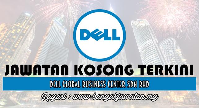 Jawatan Kosong Terkini 2017 di Dell Global Business Center Sdn Bhd