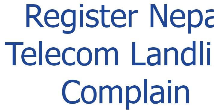 Register Landline (ADSL or PSTN) Complaint For Maintenance