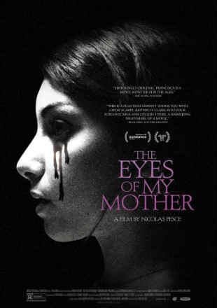 The Eyes of My Mother 2016 Full Movie BRRip 480p English 160Mb ESub