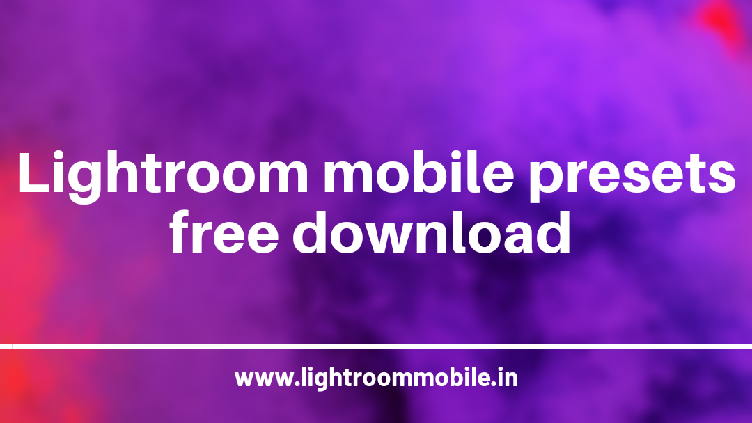 Lightroom mobile presets | Lightroom presets free download zip