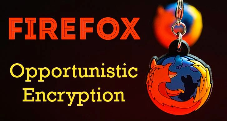 Firefox 37 arrives with Opportunistic Encryption support