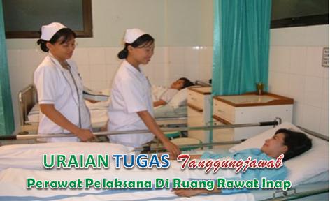 Uraian Tugas Tanggungjawab Dan Wewenang Perawat Pelaksana Di Ruang Rawat Inap. Orang yang bertugas dalam hali ini adalah Seorang tenaga perawat yang diberi wewenang untuk melaksanakan pelayanan/ asuhan keperawatan di ruang rawat.