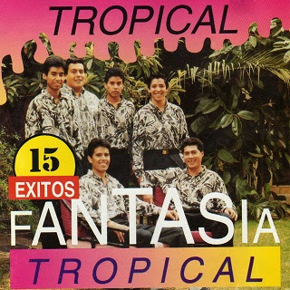 grupo fantasia TROPICAL 15 exitos