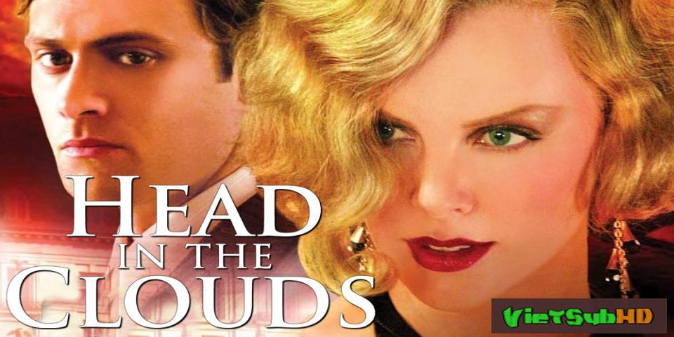 Phim Gối Đầu Trên Mây VietSub HD | Head In The Clouds 2004