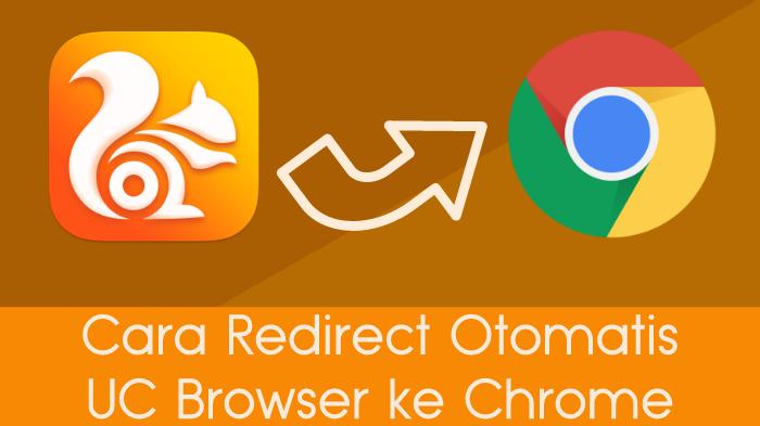Uc Browser ke Google Chrome