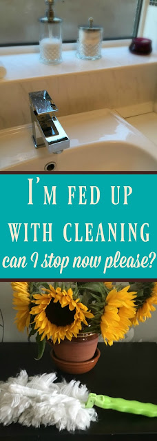 I'm-fed-up-cleaning-can-I-stop-now-please?-text-withimage-of-shiny-tap-and-duster-next-to-sunflowers-pinterest-friendly-pin
