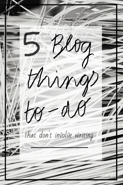 Blog things to do which don't involve writing