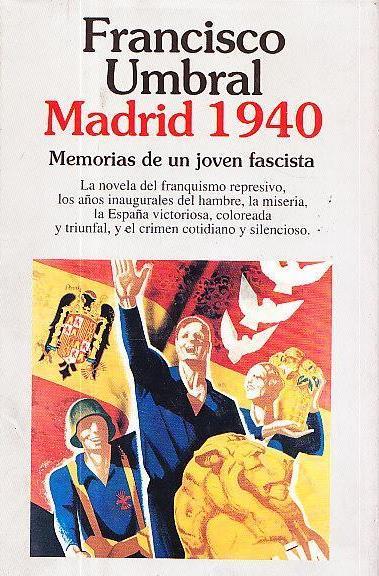 Madrid 1940 – Francisco Umbral