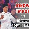Video Jokowi Akui Putuskan Impor vs Jokowi Janji Tolak Impor, Begini Jadinya