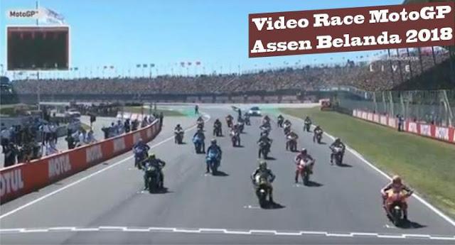 Video Race motogp Assen Belanda 2018