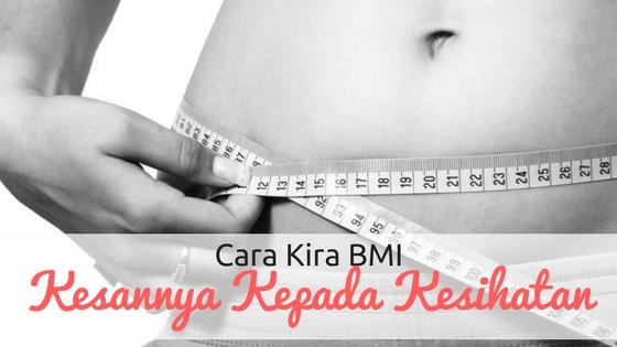 Cara Kira BMI dan Kesannya Kepada Kesihatan