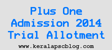 Kerala Plus One Admission Trial Allotment 2014