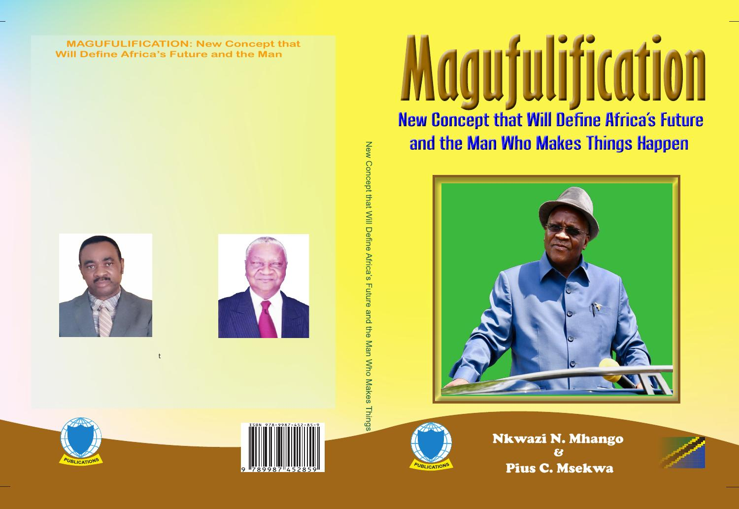 Magufulification: Concept That Will Define Africa's Future and the Man Who Makes Things Happen