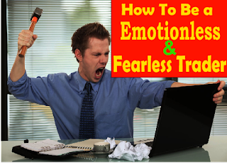 How To Be a Emotionless Trader .