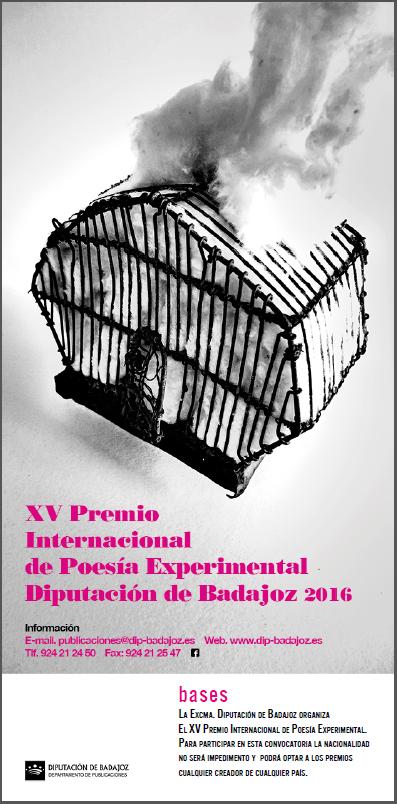 XV PREMIO INTERNACIONAL DE POESÍA EXPERIMENTAL Diputación de Badajoz 2016 BASES