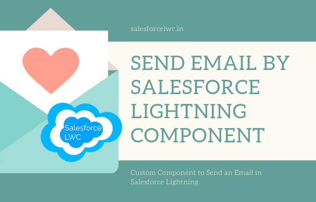 Create a Custom Component to Send an Email in Salesforce