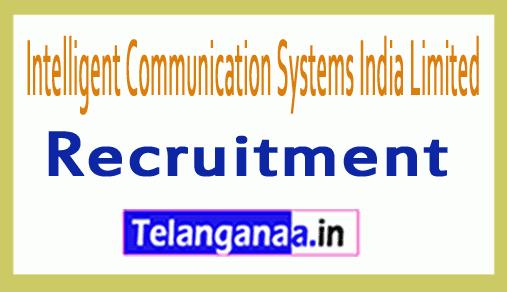 ICSIL Intelligent Communication Systems India Limited Recruitment Notification