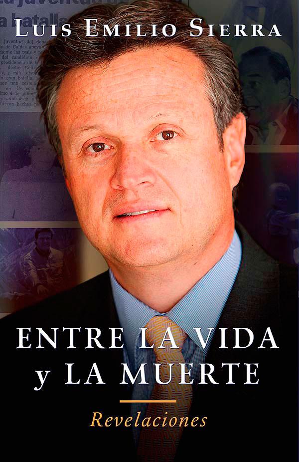 Entre la vida y la muerte – Revelaciones de Luis Emilio Sierra