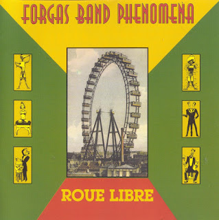 Forgas Band Phenomena - 1997 - Roue Libre