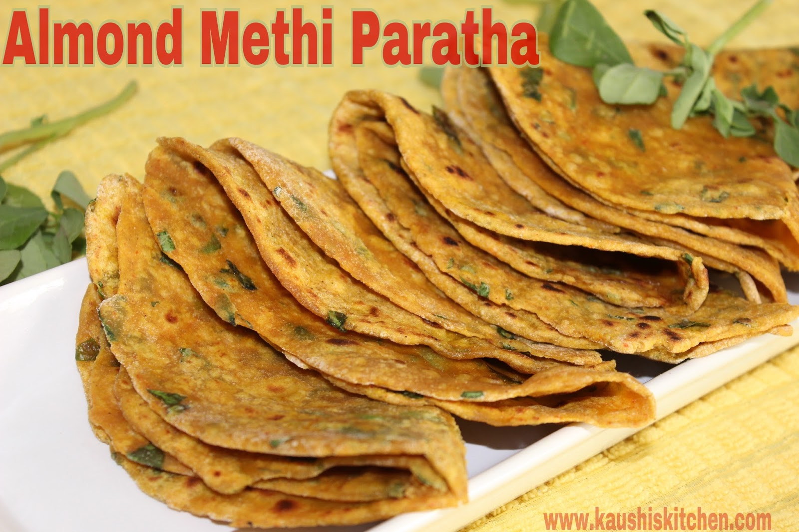 KAUSHI'S KITCHEN: ALMOND METHI PARATHA | BADAM METHI ROTI