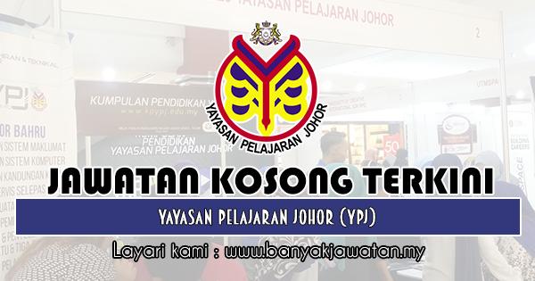 Jawatan Kosong 2019 di Yayasan Pelajaran Johor (YPJ)